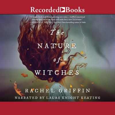 The Nature of Witches Audiobook, by Rachel Griffin