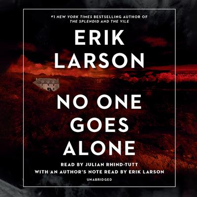 No One Goes Alone: A Novel Audiobook, by Erik Larson