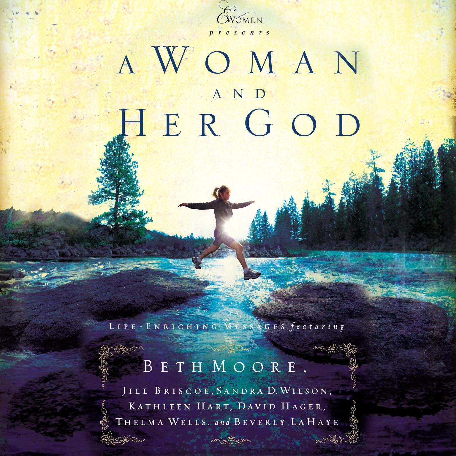 A Woman and Her God: Life-Enriching Messages Audiobook, by Beth Moore