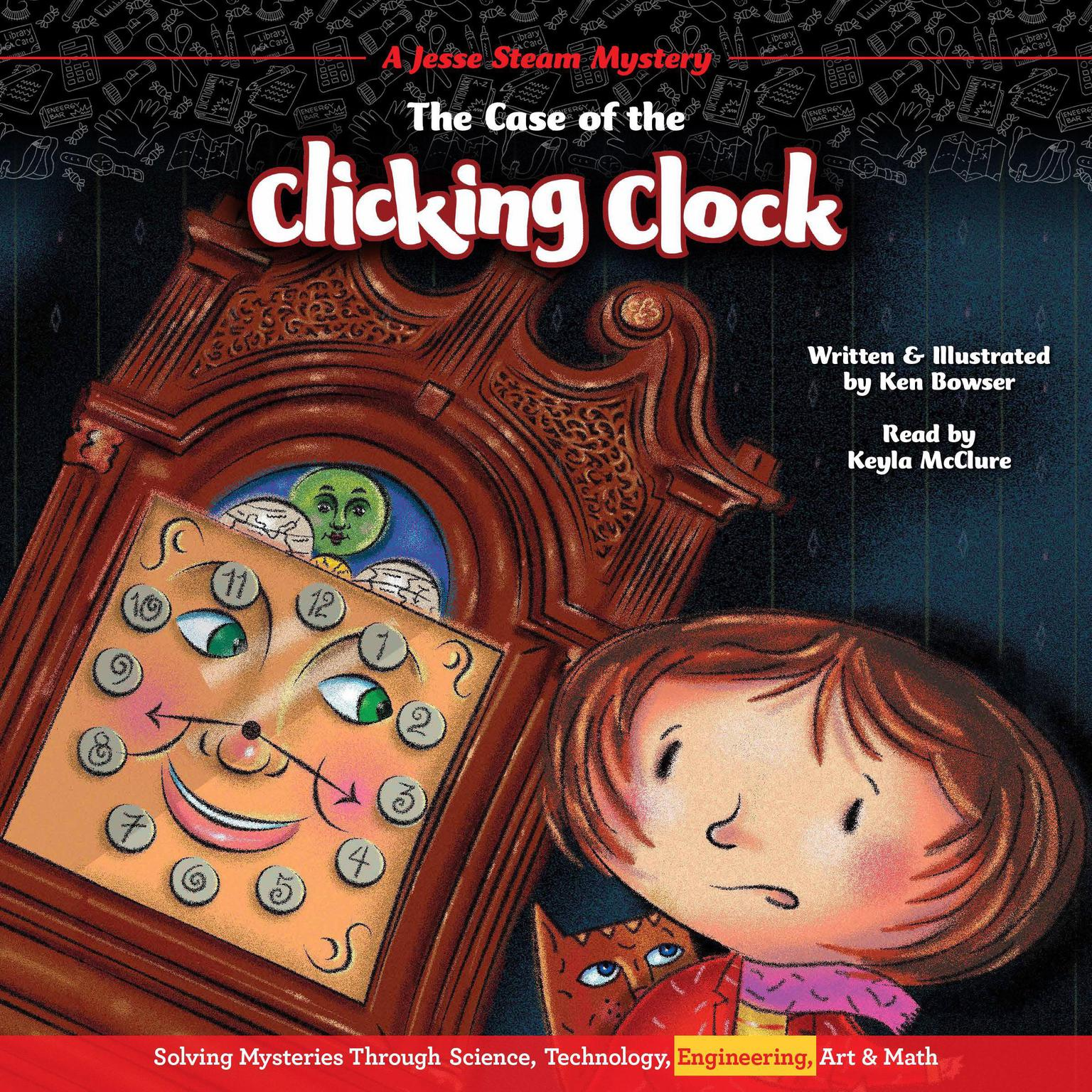 The Case of the Clicking Clock: A Jesse Steam Mystery solved through Engineering Audiobook, by Ken Bowser