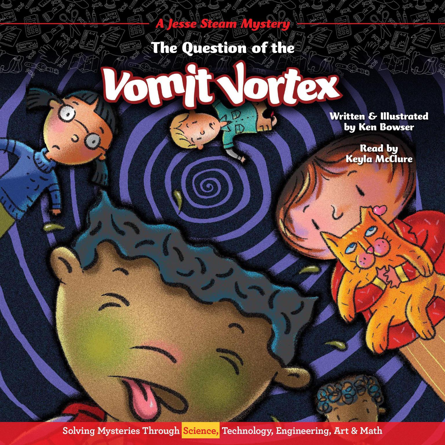 The Question of the Vomit Vortex: A Jesse Steam Mystery Solved through Science Audiobook, by Ken Bowser