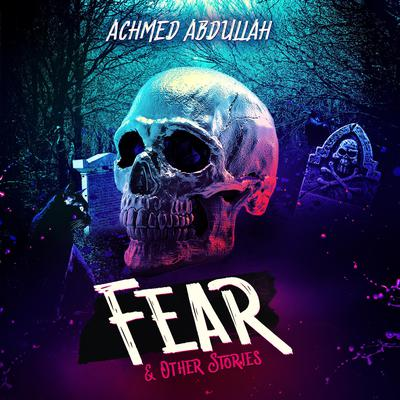 Fear and Other Stories Audiobook, by Achmed Abdullah