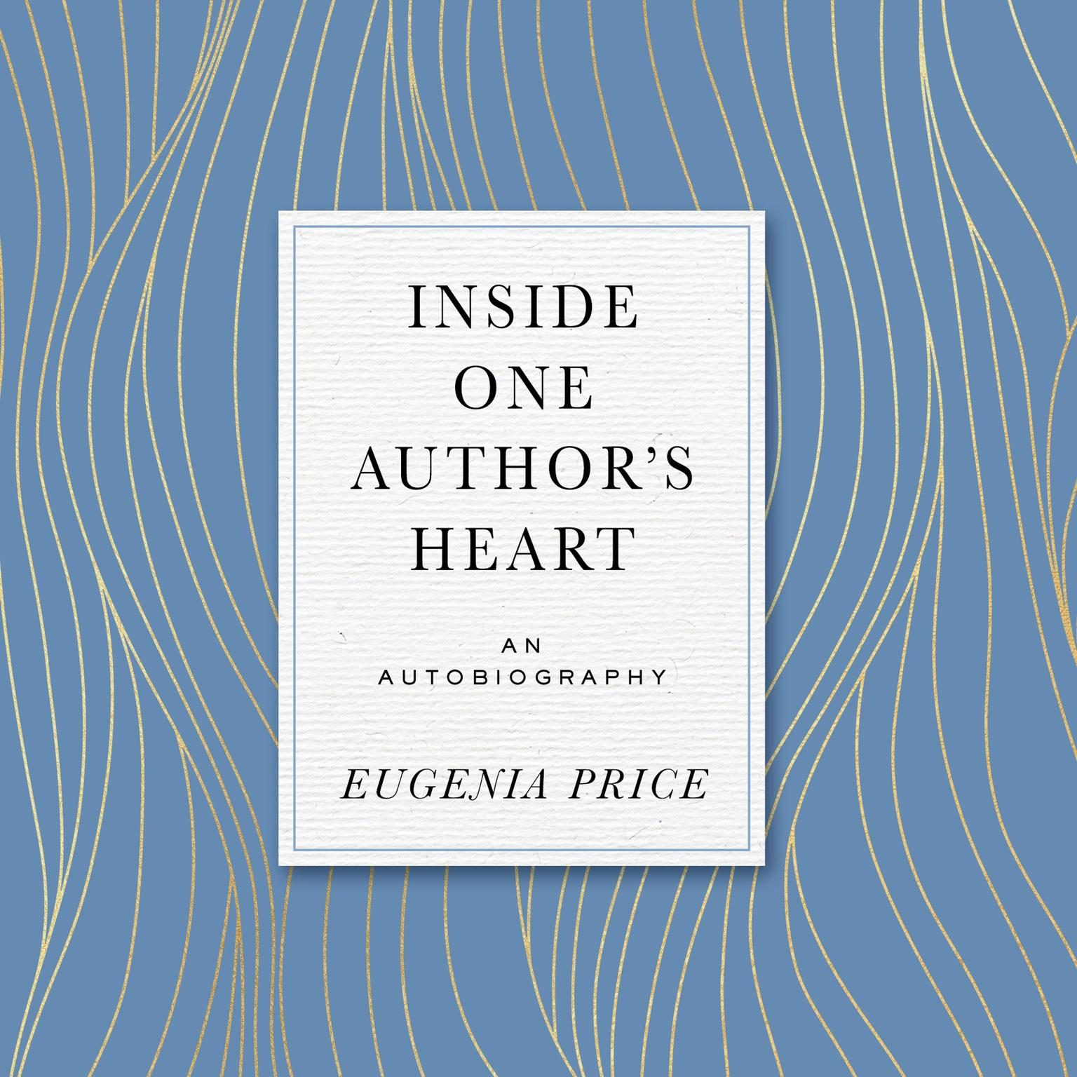 Inside One Authors Heart Audiobook, by Eugenia Price