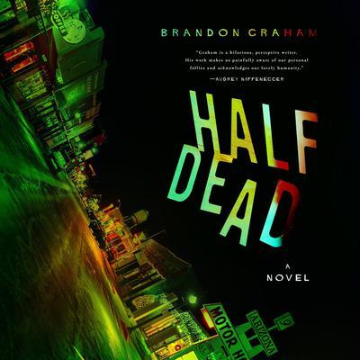 Half Dead Audiobook, by Brandon Graham