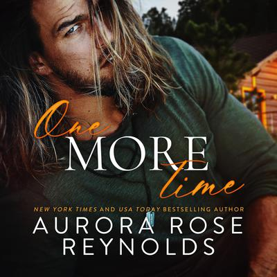 One More Time Audiobook, by Aurora Rose Reynolds