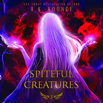 Spiteful Creatures Audiobook, by A.K. Koonce