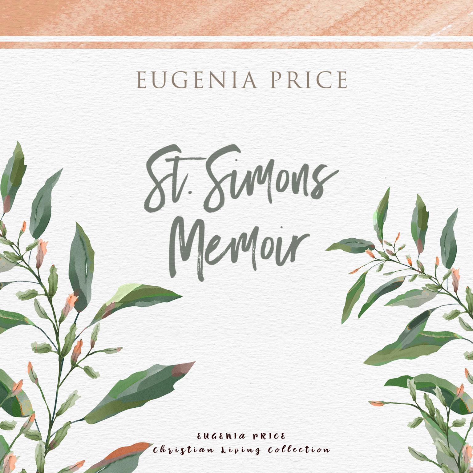 St. Simons Memoir Audiobook, by Eugenia Price
