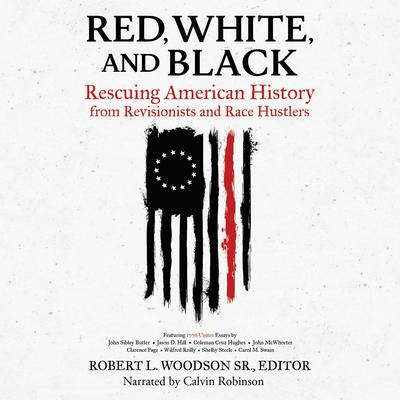 Red, White, and Black: Rescuing American History from Revisionists and Race Hustlers Audiobook, by