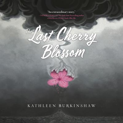 The Last Cherry Blossom Audiobook, by Kathleen Burkinshaw