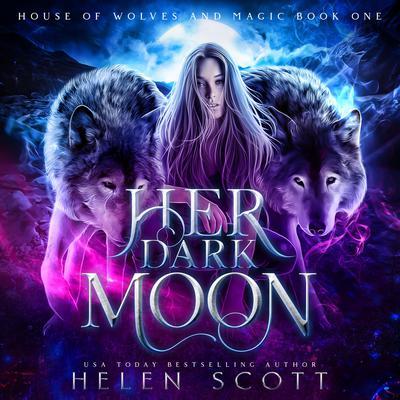 Her Dark Moon Audiobook, by Helen Scott