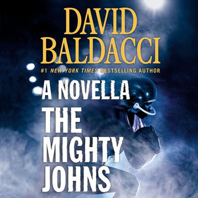 The Mighty Johns: A Novella Audiobook, by David Baldacci