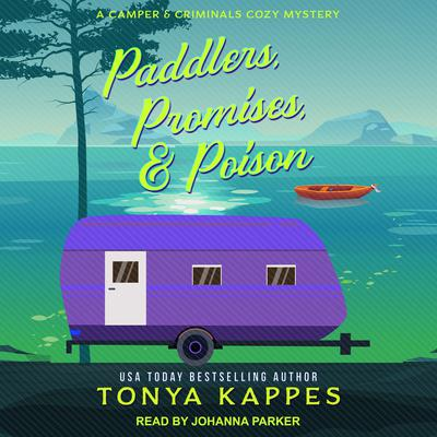 Paddlers, Promises, & Poison Audiobook, by Tonya Kappes