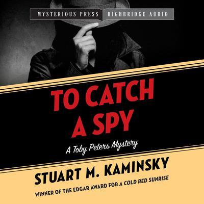 To Catch a Spy Audiobook, by