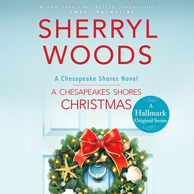 A Chesapeake Shores Christmas Audiobook, by Sherryl Woods