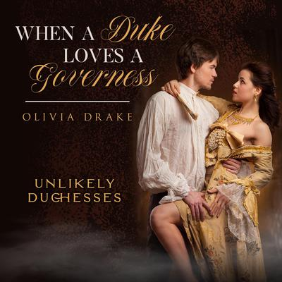 When a Duke Loves a Governess Audiobook, by Olivia Drake