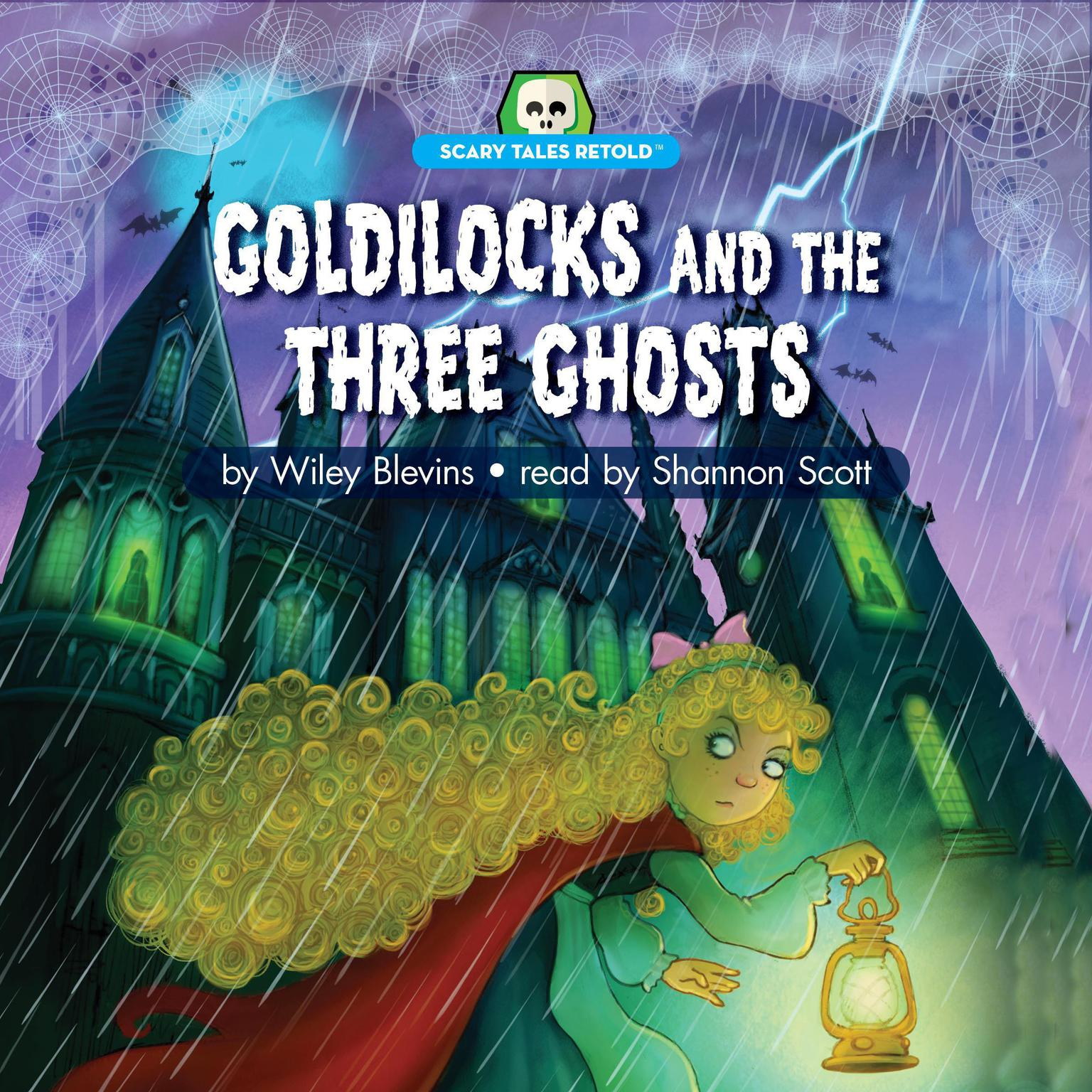 Goldilocks and the Three Ghosts: Scary Tales Retold Audiobook, by Wiley Blevins