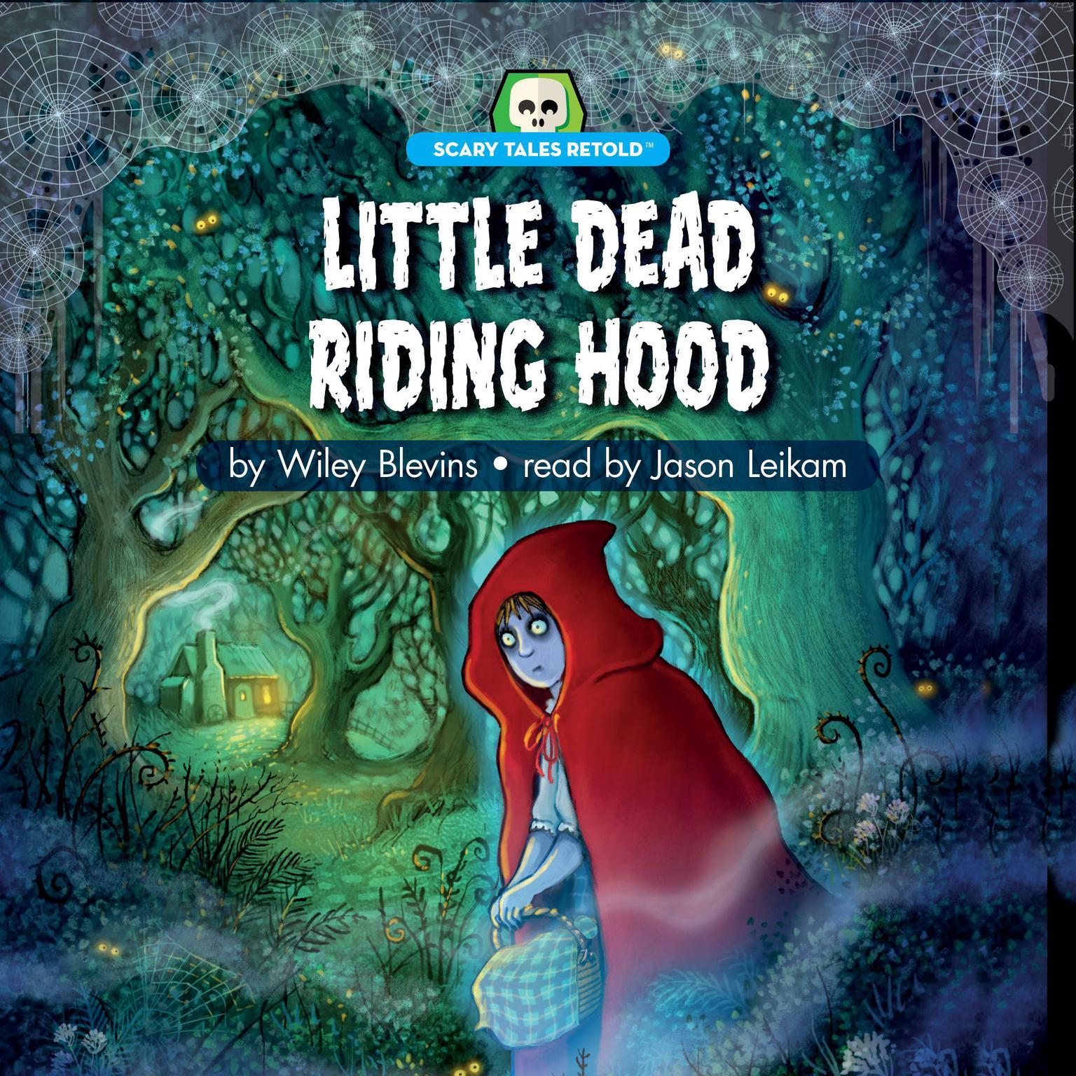 Little Dead Riding Hood: Scary Tales Retold Audiobook, by Wiley Blevins