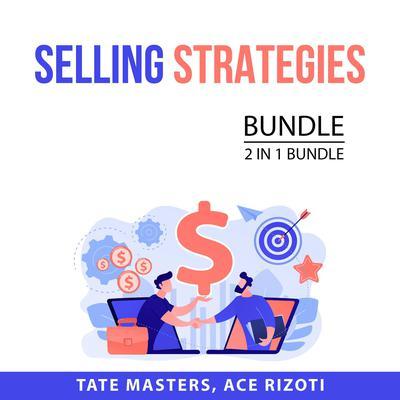Selling Strategies Bundle, 2 in 1 Bundle: Game of Sales and Sales Secrets Audiobook, by Tate Masters