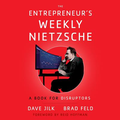 The Entrepreneur's Weekly Nietzsche: A Book for Disruptors Audiobook, by Brad Feld