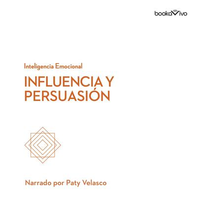 Influencia y persuasión (Influence and Persuasion) Audiobook, by