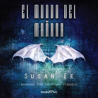 El mundo del mañana (World After) Audiobook, by Susan Ee