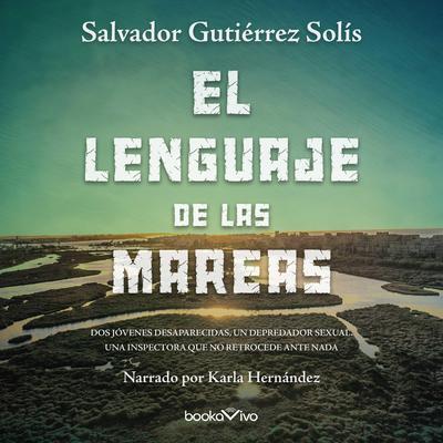 El lenguaje de las mareas (The Language of the Currents) Audiobook, by Salvador Gutierrez Solis