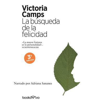 La búsqueda de la felicidad (The Search for Happiness) Audiobook, by Victoria Camps