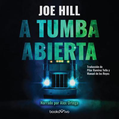 A Tumba Abierta (Full Throttle) Audiobook, by Joe Hill