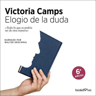 Elogio de la duda (An Ode to Doubt) Audiobook, by Victoria Camps