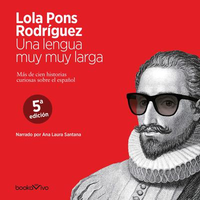Una lengua muy muy larga (A Very Long Tongue) Audiobook, by Lola Pons Rodriguez