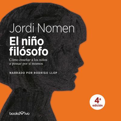 El niño filósofo (The Child Philosopher) Audiobook, by Jordi Nomen