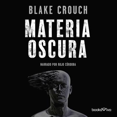 Materia oscura (Dark Matter) Audiobook, by Blake Crouch