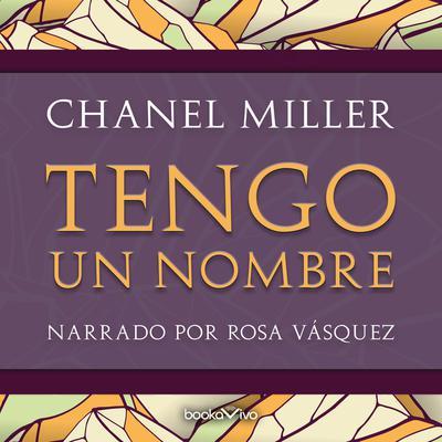 Tengo un nombre (Know My Name: A Memoir) Audiobook, by Chanel Miller