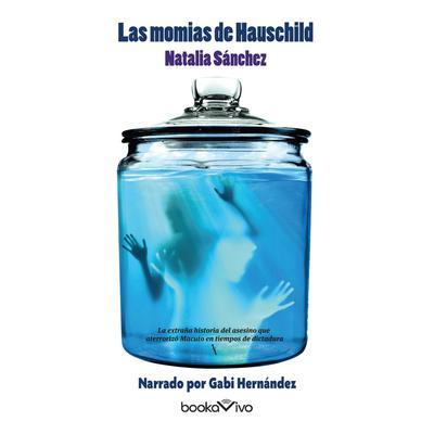 Las momias de Hauschild (Hauschilds Mummies) Audiobook, by Natalia Sanchez