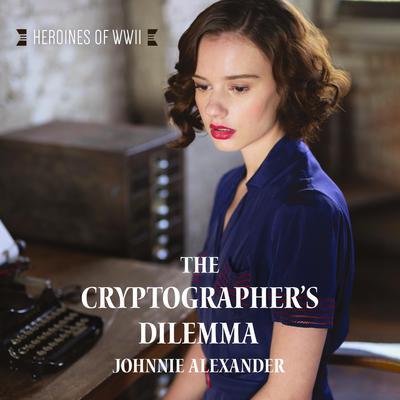 The Cryptographer's Dilemma Audiobook, by Johnnie Alexander