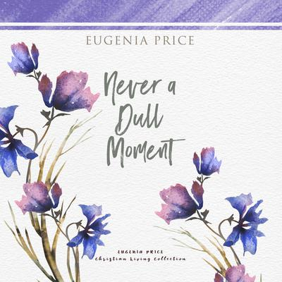 Never a Dull Moment Audiobook, by