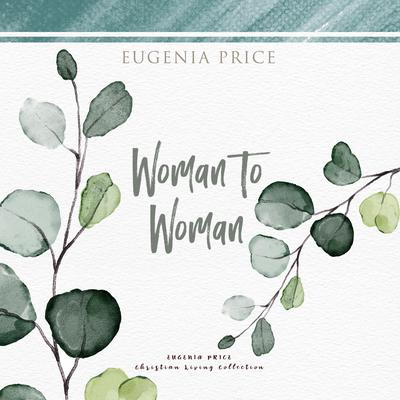 Woman to Woman Audiobook, by
