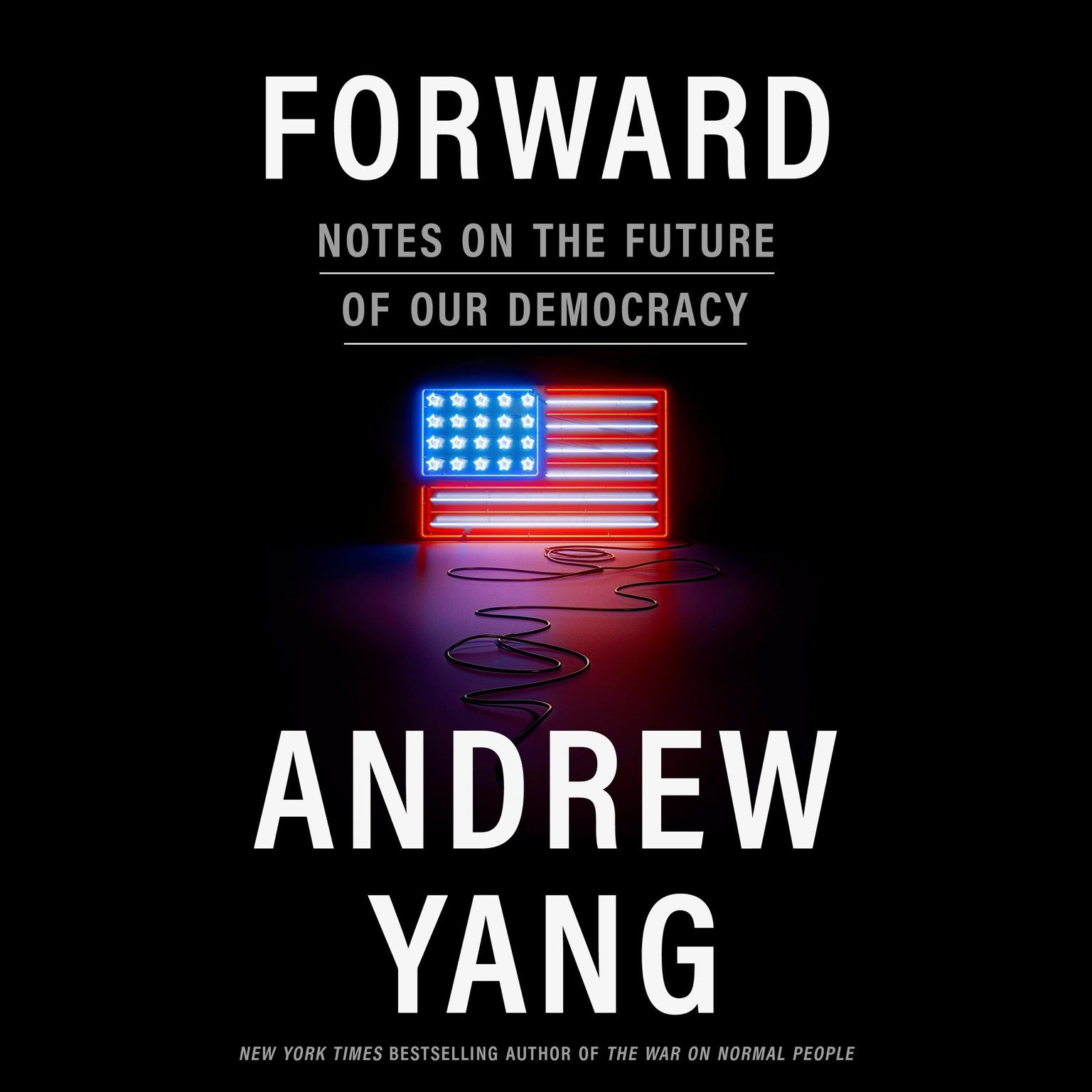 Forward: Notes on the Future of Our Democracy Audiobook, by Andrew Yang