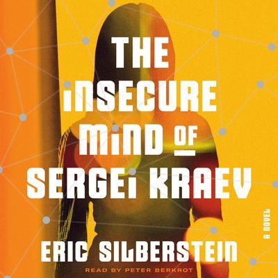 The Insecure Mind of Sergei Kraev Audiobook, by Eric Silberstein