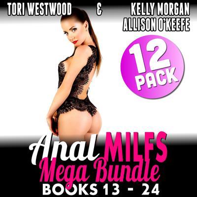 Anal MILFs Mega Bundle 12-Pack : Books 13 - 24 (Anal Sex Erotica MILF Erotica Anthology) Audiobook, by
