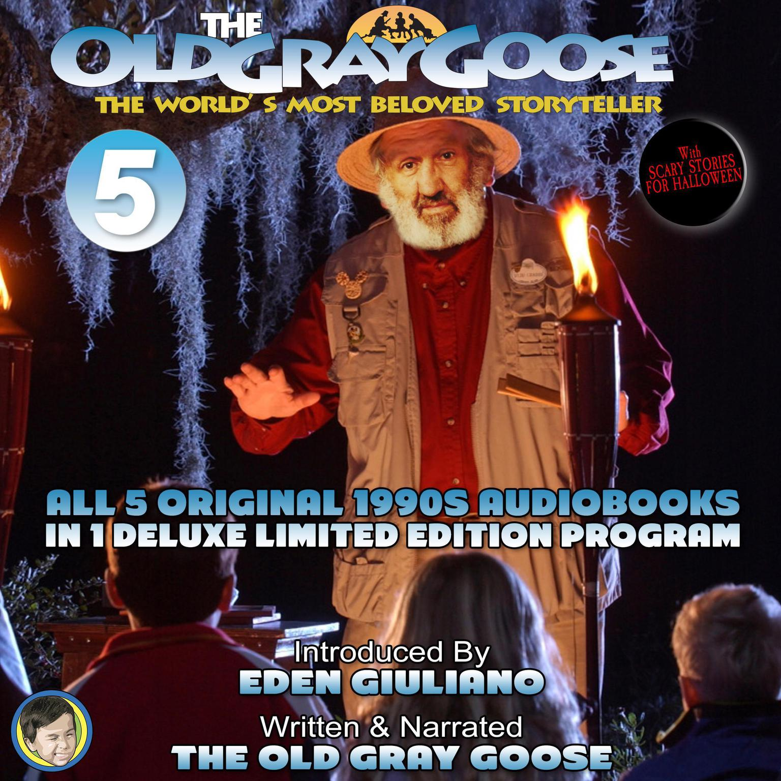 The Old Gray Goose The Worlds Most Beloved Storyteller: All 5 Original 1990s Audiobooks In 1 Deluxe Limited Edition Program Audiobook, by The Old Gray Goose