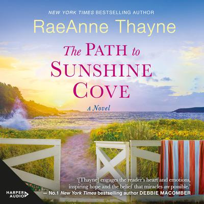 The Path to Sunshine Cove Audiobook, by RaeAnne Thayne