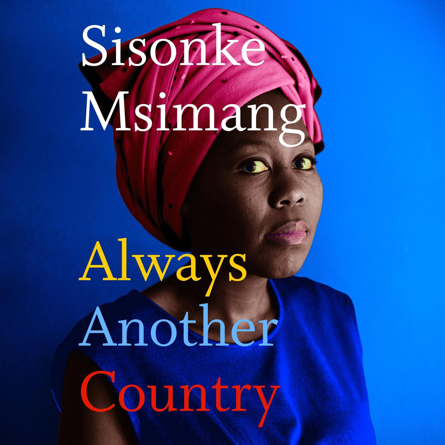 Always Another Country Audiobook, by Sisonke Msimang