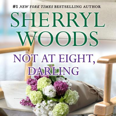 Not at Eight, Darling Audiobook, by Sherryl Woods