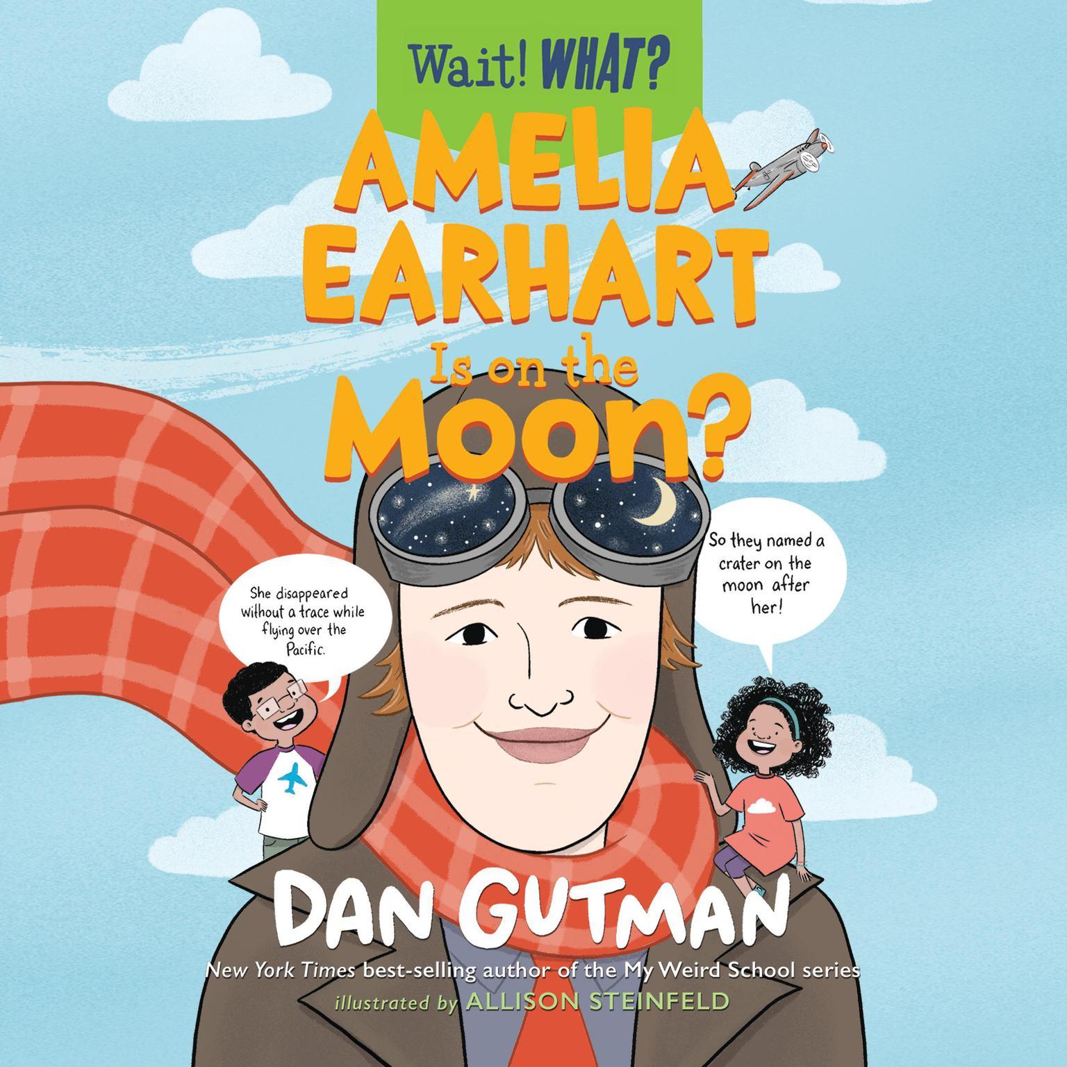 Amelia Earhart Is on the Moon? Audiobook, by Dan Gutman