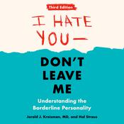 I Hate You--Don't Leave Me: Third Edition: Understanding the Borderline Personality Audiobook, by Hal Straus