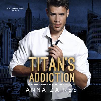 Titan's Addiction Audiobook, by Anna Zaires