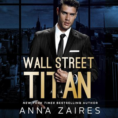 Wall Street Titan Audiobook, by Anna Zaires