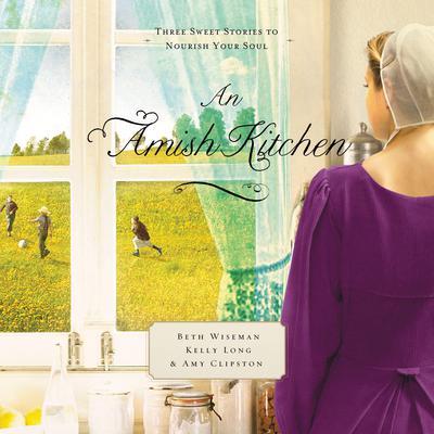 An Amish Kitchen: Three Amish Novellas Audiobook, by