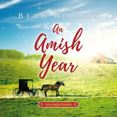 An Amish Year: Four Amish Novellas Audiobook, by